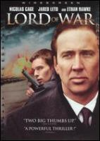 Cover image for Lord of war [DVD] / Entertainment Manufacturing Company presents a VIP Medienfonds 3, Ascendant Pictures, Saturn Films production ; in association with Rising Star, Copag V and Endgame Entertainment ; producers, Nicolas Cage, Norm Golightly, Andy Grosch, Chris Roberts, Philippe Rousselet, Andrew Niccol ; written and directed by Andrew Niccol.
