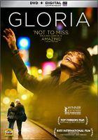 Cover image for Gloria [DVD] / writers, Gonzalo Maza and Sebastian Lelio ; director, Sebastian Lelio.