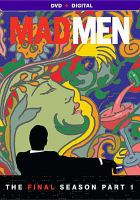 Cover image for Mad men. The final season, part 1 [DVD] / Lions Gate Television Inc. ; Weiner Bros. ; created by Matthew Weiner ; executive producer, Matthew Weiner, Scott Hornbacher.