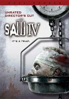 Cover image for Saw IV [DVD] : it's a trap / Lions Gate Films ; Twisted Pictures ; produced by Mark Burg, Gregg Hoffman, Oren Koules ; story by Patrick Melton & Marcus Dunstan and Thomas Fenton ; screenplay by Patrick Melton & Marcus Dunstan ; directed by Darren Lynn Bousman.