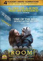 Cover image for Room [DVD] / A24 ; Telefilm Canada, Film4, and Bord Scannán na hÉireann/the Irish Film Board in association with Ontario Media Development Corporation and Filmnation Entertainment ; an Element Pictures/No Trace Camping production in association with Duperele Films ; directed by Lenny Abrahamson ; screenplay by Emma Donaghue ; produced by Ed Guiney, p.g.a., David Gross.