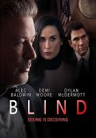 Cover image for Blind [DVD] / Michael Mailer Films presents ; in association with Foresight Unlimited, AMPM Enterprises, Tremendous Entertainment, El Dorado Pictures, Haymarket Annex II, Funding Group of Kingston ; a Michael Mailer film ; directed by Michael Mailer ; produced by Michael Mailer, Diane Fisher, Pamela Thur and Jennifer Gelfer, Martin Tuchman ; written by John Buffalo Mailer ; story by Diane Fisher.