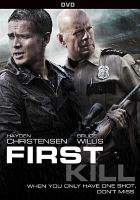 Cover image for First kill [DVD] / Lionsgate Premiere, Grindstone Entertainment Group and EFO Films present ; an EFO Films production ; in association with Arboretum Productions Limited, River Bay Films and the Fyzz Facility Limited, Brookstreet Pictures ; directed by Steven C. Miller ; screenplay by Nick Gordon ; produced by Randall Emmett, George Furla, Mark Stewart.