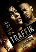 Cover image for Traffik [DVD] / Summit Entertainment and Hidden Empire Film Group present ; directed by Deon Taylor ; written by Deon Taylor ; produced by Roxanne Avent and Deon Taylor ; producer, Paula Patton.
