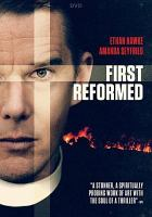 Cover image for First reformed [DVD] / an A24 release ; a Killer Films production ; an Omeira Studio Partners production ; a Fibonacci Films production in association with Arclight Films International and Big Indie Pictures ; produced by Jack Binder, Greg Clark, Victoria Hill, Gary Hamilton, Deepak Sikka ; produced by Christine Vachon, David Hinojosa, Frank Murray ; written and directed by Paul Schrader.