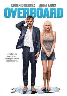 Cover image for Overboard [DVD] / Metro-Goldwyn-Mayer Pictures and Pantelion present a 3Pas Studios production ; directed by Rob Greenberg ; story by Leslie Dixon ; screenplay by Bob Fisher & Rob Greenberg and Leslie Dixon ; story by Leslie Dixon ; produced by Eugenio Derbez, Benjamin Odell, Bob Fisher.