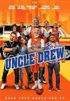 Cover image for Uncle Drew [DVD] / directed by Charles Stone III ; written by Jay Longino ; produced by Marty Bowen, Wyck Godfrey.