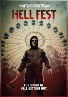 Cover image for Hell fest [DVD] / directed by Gregory Plotkin ; written by William Penick [and 5 others] ; produced by Gale Anne Hurd, Tucker Tooley.