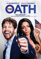 Cover image for The Oath [DVD] / Roadside Attractions/Topic Studios/QC Entertainment present ; a QC Entertaiment, 23/34 production ; written and directed by Ike Barinholtz ; produced by Sean McKittrick, Raymond Mansfield ; producers, Ike Barinholtz, David Stassen, Andrew C. Robinson.
