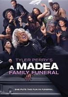Cover image for A Madea family funeral [DVD] / directed by Tyler Perry.
