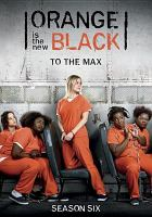 Cover image for Orange is the new black. Season six [DVD] / a Netflix original series ; created by Jenji Kohan ; Tilted Productions ; Lionsgate ; directed by Michael Trim [and others] ; written by Jenji Kohan [and others] ; produced by Jenji Kohan [and others].