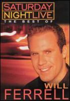 Cover image for Saturday night live. The best of Will Ferrell [DVD]