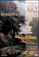 Cover image for Landmarks of western art [DVD] : a journey of art history across the ages. Romanticism / Cromwell Productions.