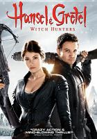 Cover image for Hansel & Gretel [DVD] : witch hunters / Paramount Pictures and Metro-Goldwyn-Mayer Pictures present ; produced by Will Ferrell ... [et al.] ; written and directed by Tommy Wirkola.