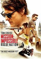 Cover image for Mission: Impossible. Rogue nation [DVD] / Paramount Pictures and Skydance Productions present ; a Tom Cruise/Bad Robot production ; produced by Tom Cruise [and five others] ; story by Christopher McQuarrie and Drew Pearce ; screenplay by Christopher McQuarrie ; directed by Christopher McQuarrie.