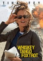 Cover image for Whiskey tango foxtrot [DVD] / Paramount Pictures presents ; a Broadway Video/Little Stranger production ; produced by Lorne Michaels, Tina Fey, Ian Bryce ; screenplay by Robert Carlock ; directed by Glenn Ficarra and John Requa.
