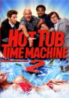 Cover image for Hot tub time machine 2 [DVD] / Paramount Pictures and Metro-Goldwyn-Mayer Pictures present ; written by Josh Heald ; directed by Steve Pink.