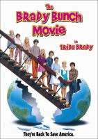 Cover image for The Brady Bunch movie [DVD] / Paramount Pictures presents a David Kirkpatrick/Sherwood Schwartz production ; producers, Sherwood Schwartz, Lloyd J. Schwartz, David Kirkpatrick ; writers, Laurice Elehwany, Bonnie Turner, Terry Turner ; director, Betty Thomas.