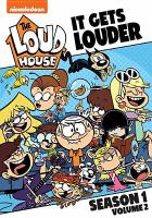 Cover image for The Loud house. It gets louder, Season 1, volume 2 [DVD] / Viacom International Inc.