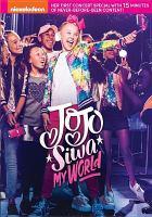 Cover image for Jojo Siwa [DVD] : my world / Viacom International ;  [director, Damon Escudero].