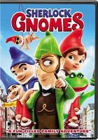 Cover image for Sherlock Gnomes [DVD] / Paramount Pictures and Metro-Goldwyn-Mayer Pictures present ; a Rocket Pictures production ; produced by Steve Hamilton Shaw, David Furnish, Carolyn Soper ; story by Andy Riley & Kevin Cecil and Emily Cook & Kathy Greenberg ; screenplay by Ben Zazove ; directed by John Stevenson.