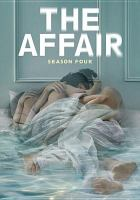Cover image for The affair. Season four [DVD] / Showtime presents ; created by Sarah Treem & Hagai Levi.