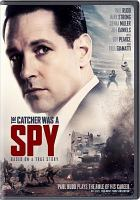 Cover image for The catcher was a spy [DVD] / director, Ben Lewin.