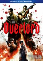 Cover image for Overlord [blu-ray] / Paramount Pictures presents ; produced by J.J. Abrams, Lindsey Weber ; screenplay by Billy Ray and Mark L. Smith ; directed by Julius Avery.