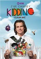 Cover image for Kidding. Season one / Showtime presents ; created by Dave Holstein ; directed by Michel Gondry, Jake Schreier, Minkie Spiro.