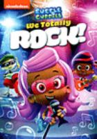 Cover image for Bubble guppies. We totally rock! [DVD]