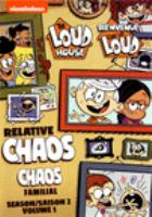 Cover image for The loud house. Relative chaos. Season 2, volume 1 [DVD]