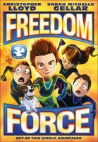 Cover image for Freedom Force [DVD] / Aronnax Animation Studios presents ; written and produced by Abraham Vurnbrand ; US production by Norman Grossfeld ; directed by Eduardo Schuldt.