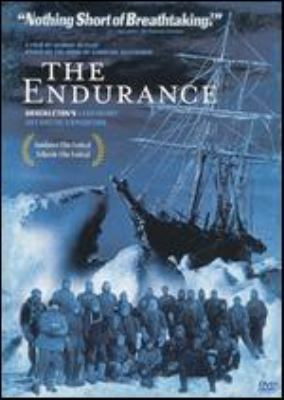 Cover image for The Endurance [DVD] : Shackleton's legendary Antarctic expedition / a White Mountain Films, NOVA co-production in association with Shackleton Schools, Channel 4, Telepool/Germany, SVT/Sweden ... Morgan Stanley presents ; producer, George Butler ; writers, Caroline Alexander, Joseph Dorman ; director, George Butler.