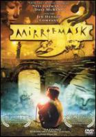 Cover image for MirrorMask [DVD] / Destination Films presents ; a Jim Henson production ; produced by Simon Moorhead ; screenplay by Neil Gaiman ; story by Neil Gaiman & David McKean ; directed by Dave McKean.