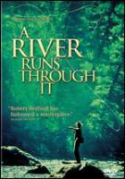 Cover image for A river runs through it [DVD] / Columbia Pictures presents ; screenplay by Richard Friedenberg ; produced by Robert Redford and Patrick Markey ; directed by Robert Redford.