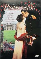 Cover image for Persuasion [DVD] / BBC Films ; WGBH/Mobil Masterpiece Theatre ; Mill©♭sime Productions ; producer, Fiona Finlay ; director, Roger Michell ; screenplay, Nick Dear.