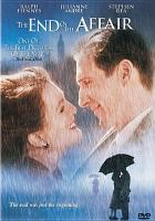 Cover image for The end of the affair[DVD] / Columbia Pictures presents ; a Stephen Woolley production ; a film by Neil Jordan ; produced by Stephen Woolley, Neil Jordan ; written for the screen and directed by Neil Jordan.