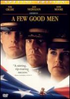 Cover image for A few good men [DVD] / Castle Rock Entertainment ; produced by David Brown, Rob Reiner, Andrew Scheinman ; directed by Rob Reiner ; screenplay by Aaron Sorkin.