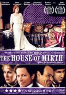 Cover image for The house of mirth [DVD] / Sony Pictures Classics ; Showtime and Granada present ; in association with the Arts Council of England, FilmFour, the Scottish Arts Council and Glasgow Film Fund ; a Three Rivers production ; written and directed by Terence Davies ; produced by Olivia Stewart.