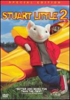 Cover image for Stuart Little 2 [DVD] / Columbia Pictures presents a Douglas Wisk/Lucy Fisher production, a Franklin/Waterman production ; produced by Lucy Fisher and Douglas Wick ; story by Douglas Wick and Bruce Joel Rubin ; screenplay by Bruce Joel Rubin ; directed by Rob Minkoff.