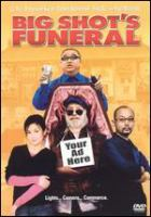 Cover image for Big Shot's funeral [DVD] / [presented by] China Film Group, Huayi Brothers & Taihe Film Investment Corporation, Columbia Film Production Asia Limited in association with China Film Co-Production Company ; produced by Yang Buting, Wang Zhongjun ; screenplay, Li Xiaoming, Shi Kang, Feng Xiaogang ; directed by Feng Xiaogang.