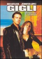 Cover image for Gigli [DVD] / Revolution Studios presents a City Light Films/Casey Silver production ; produced by Casey Silver and Martin Brest ; written & directed by Martin Brest.