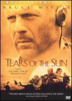 Cover image for Tears of the sun [DVD] / Revolution Studios presents a Michael Lobell production, a Cheyenne Enterprises production, a film by Antoine Fuqua ; produced by Michael Lobell, Arnold Rifkin, Ian Bryce ; written by Alex Lasker & Patrick Cirillo ; directed by Antoine Fuqua.