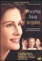 Cover image for Mona Lisa Smile [DVD] / Revolution Studios presents a Red OM Films production ; produced by Elaine Goldsmith-Thomas, Deborah Schindler, Paul Schiff ; written by Lawrence Konner & Mark Rosenthal ; directed by Mike Newell.