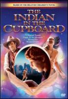 Cover image for The Indian in the cupboard [DVD] / Columbia Pictures and Paramount Pictures present a Kennedy/Marshall production in association with Scholastic Productions ; screenplay by Melissa Mathison ; produced by Kathleen Kennedy, Frank Marshall and Jane Startz ; directed by Frank Oz.