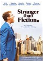 Cover image for Stranger than fiction [DVD] / Columbia Pictures and Mandate Pictures present a Three Strange Angels production ; produced by Lindsay Doran ; written by Zach Helm ; directed by Marc Forster.