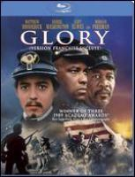 Cover image for Glory [blu-ray] / TriStar Pictures presents a Freddie Fields production, an Edward Zwick film ; produced by Freddie Fields ; screenplay by Kevin Jarre ; directed by Edward Zwick.