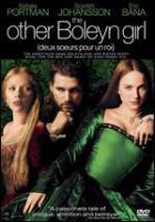Cover image for The Other Boleyn Girl [DVD] / Columbia Pictures and Focus Features present ; in association with BBC Films ; in association with Relativity Media ; a Ruby Films/Scott Rudin Production ; produced by Alison Owen ; screenplay by Peter Morgan ; directed by Justin Chadwick.