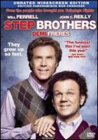 Cover image for Step brothers [DVD] / Columbia Pictures presents in association with Relativity Media, an Apatow Company/Mosaic Media Group/Gary Sanchez production, a film by Adam McKay ; produced by Jimmy Miller, Judd Apatow ; story by Will Ferrell & Adam McKay & John C. Reilly ; screenplay by Will Ferrell & Adam McKay ; directed by Adam McKay.