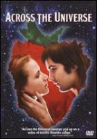 Cover image for Across the universe [DVD] / Revolution Studios presents a Matthew Gross/Team Todd production ; produced by Suzanne Todd, Jennifer Todd, Matthew Gross ; story by Julie Taymor, Dick Clement, Ian La Frenais ; screenplay by Dick Clement and Ian La Frenais ; directed by Julie Taymor.